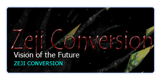 Vision of the Future: Zeji Conversion